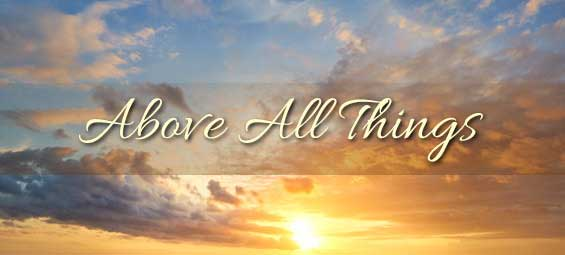 Above All Things - Andrew Wommack Ministries