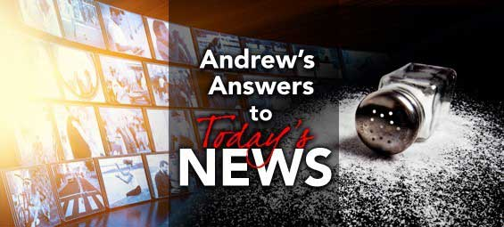Andrew's Answers to Today's News