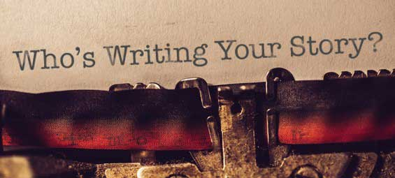 Who's Writing Your Story?