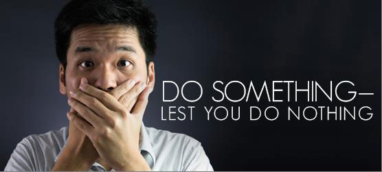 Do Something—Lest You Do Nothing