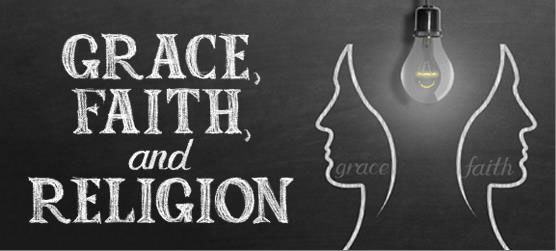 Grace, Faith, and Religion
