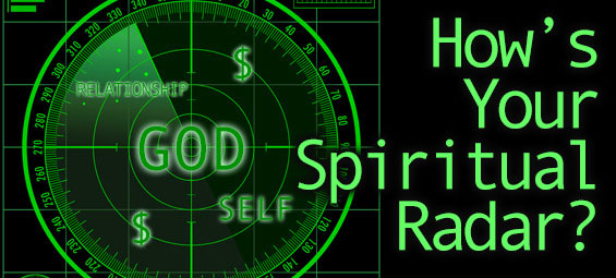 How's Your Spiritual Radar?