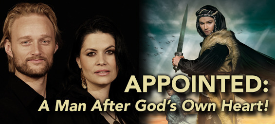 Appointed: A Man After God's Own Heart!