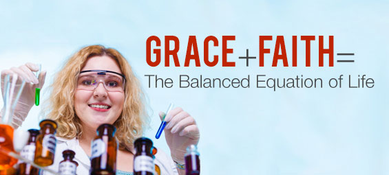 Grace + Faith = The Balanced Equation of Life